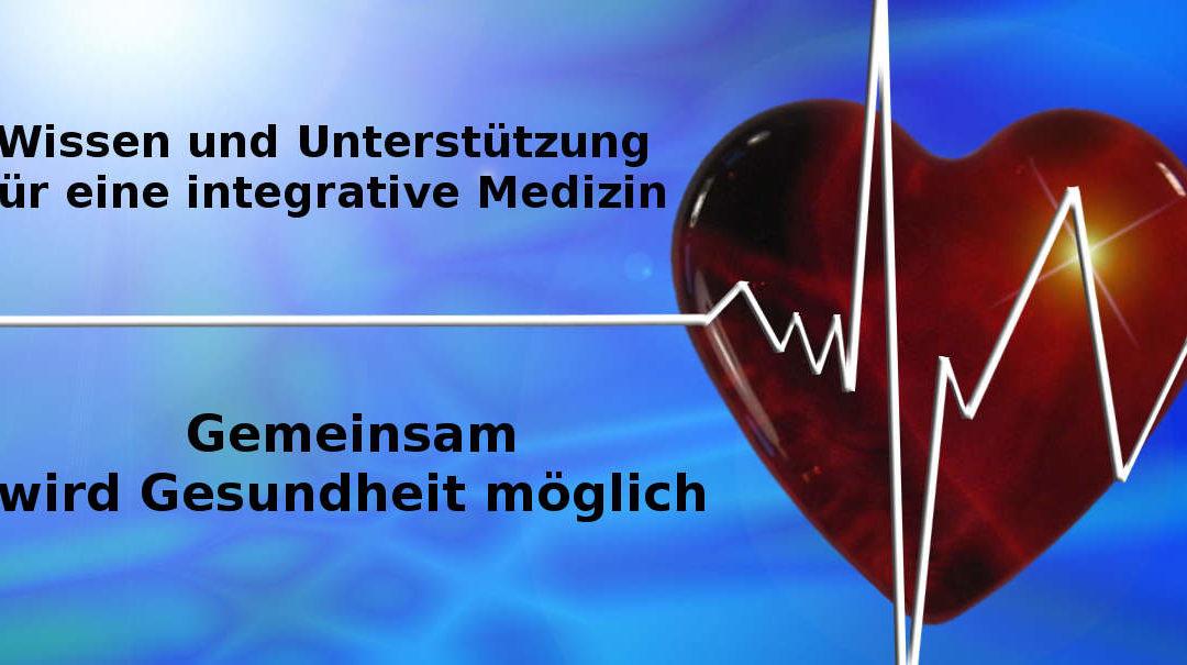 Wissen und Unterstützung für eine integrative Medizin – Gemeinsam wird Gesundheit möglich